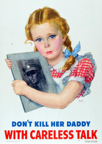 'Don't Kill Her Daddy with Careless Talk' poster