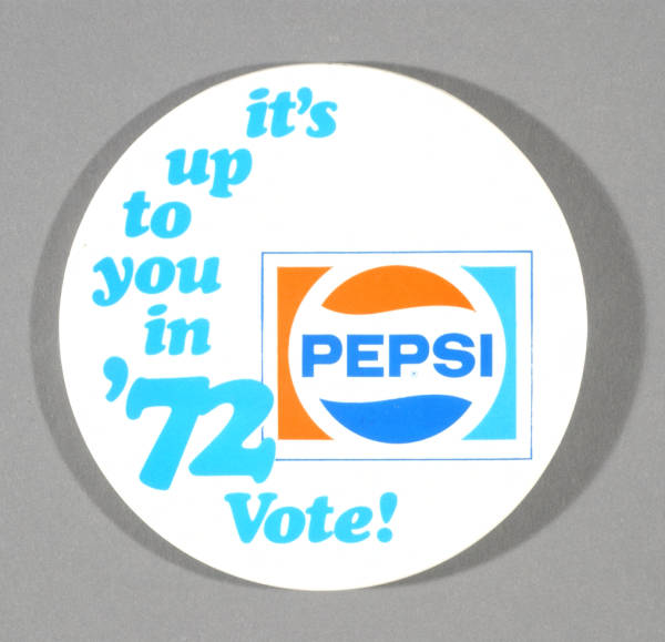 """It's Up to You in '72"" campaign button"