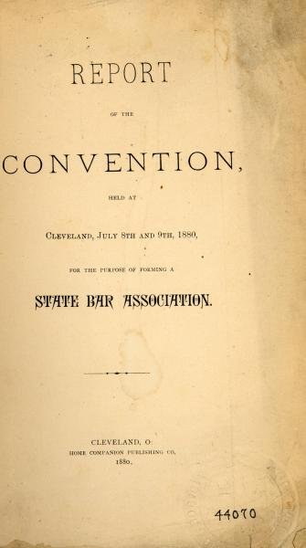 'Report of the Convention... for the Purpose of Forming a State Bar Association' title page