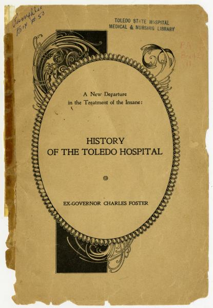 'A New Departure in Treatment of the Insane: History of the Toledo Hospital'